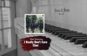 Read more about the article I Dont Really Care chords by Mat Kearney