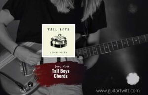 Read more about the article Tall Boys chords by Josh Ross