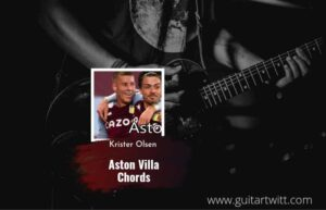 Read more about the article Aston Villa chords by Krister Olsen