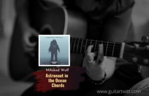 Read more about the article Masked Wolf – Astronaut in The Ocean chords