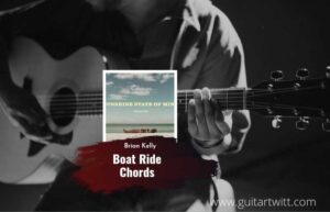 Read more about the article Boat Ride chords by Brian Kelley
