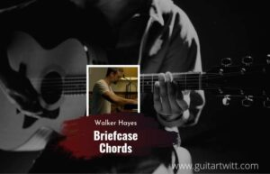 Read more about the article Briefcase chords by Walker Hayes