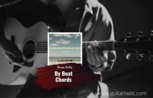 Read more about the article By Boat chords by Brian Kelley