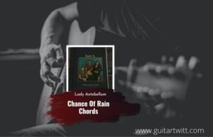 Read more about the article Chance Of Rain chords by Lady Antebellum