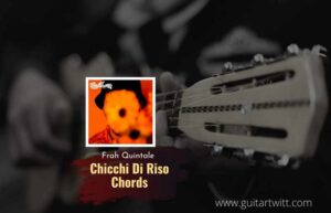 Read more about the article Frah Quintale – Chicchi Di Riso chords feat.Franco126