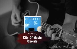 Read more about the article City Of Music chords by Brad Paisley