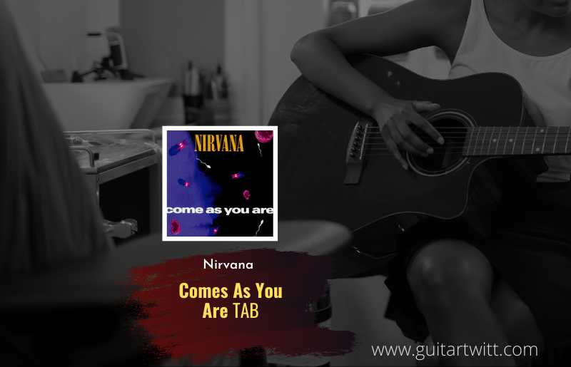 Come As You Are tab  by Nirvana