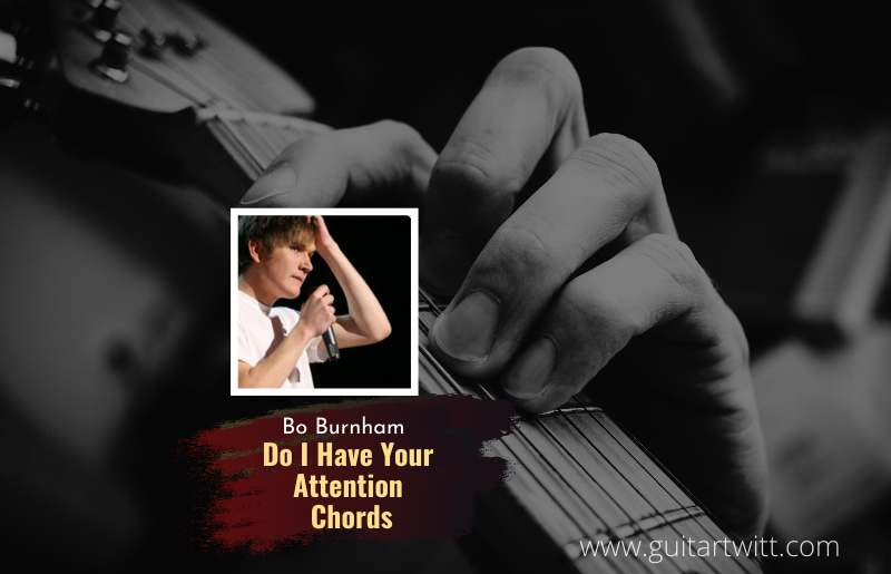 Do I Have Your Attention Chords