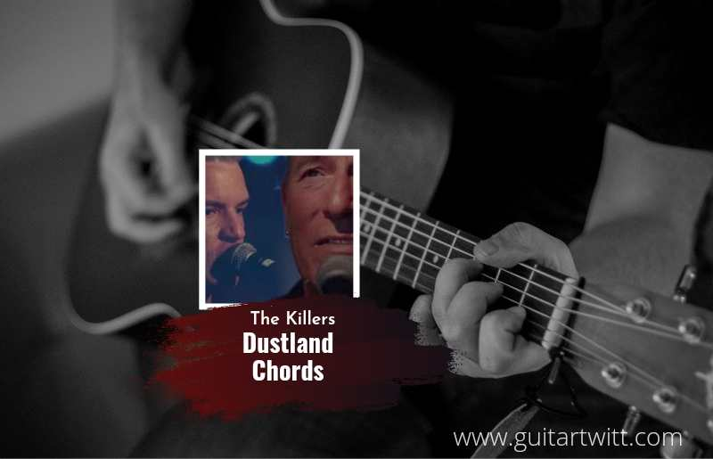 The Killers- Dustland chords feat. Bruce Springstee 1