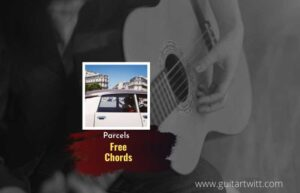 Read more about the article Parcels – Free Chords