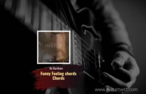 Read more about the article Funny Feeling chords by Bo Burnham