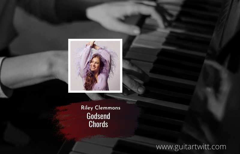 Godsend Chords by Riley Clemmons 1