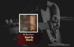 Read more about the article Bo Burnham – Hands Up chords