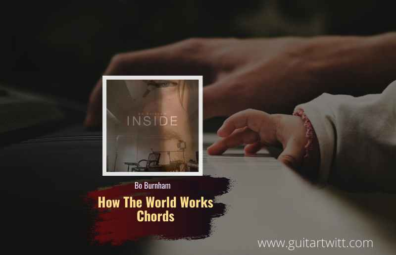 How The World Works Chords