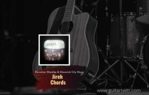 Read more about the article Jireh chords by Elevation Worship & Maverick City Music