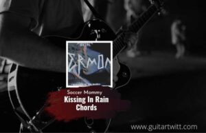 Read more about the article Kissing In The Rain chords by Soccer Mommy
