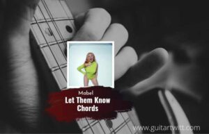 Read more about the article Let Them Know chords by Mabel