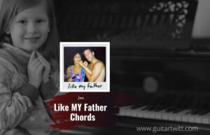 Read more about the article Jax – Like My Father chords