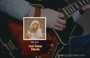 Read more about the article Lost Cause chords by Billie Eilish