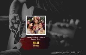 Read more about the article Fedez – Mille chords feat. Achille Lauro & Orietta Berti