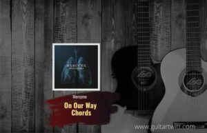 Read more about the article MercyMe – On Our Way chords feat. Sam Wesley