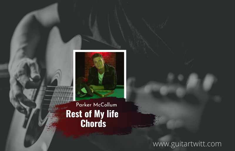 Read more about the article Parker McCollum – Rest Of My Life chords