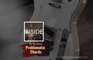 Read more about the article Bo Burnham – Problematic chords