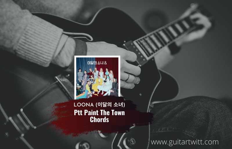 Ptt Paint The Town Chords