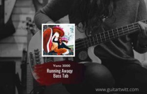 Read more about the article VANO 3000 – Running Away bass tab
