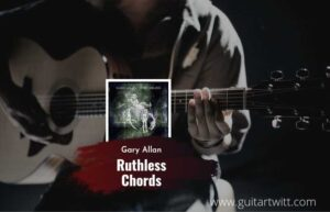 Read more about the article Ruthless chords by Gary Allan