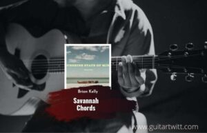 Read more about the article Savannah chords by Brian Kelley