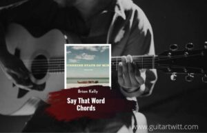 Read more about the article Say The Word chords by Brian Kelley