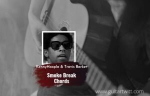 Read more about the article Smoke Break chords by KennyHoopla, Travis Barker