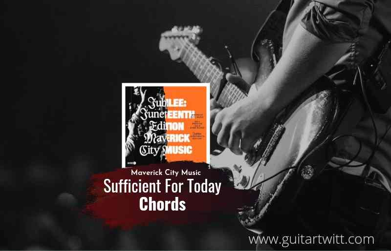 Sufficient For Today chords by Maverick City Music 1