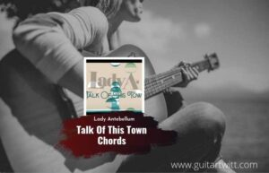 Read more about the article Lady Antebellum – Talk Of This Town chords