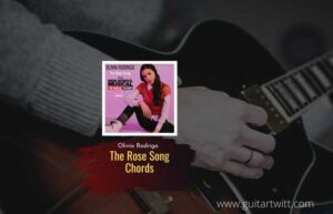 Read more about the article The Rose Song Chords by Olivia Rodrigo | High School Musical