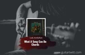 Read more about the article Lady Antebellum – What A Song Can Do chords