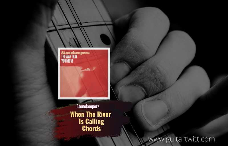 When The River Is Calling Chords