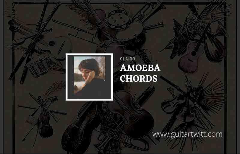 Amoeba chords by Clairo 1