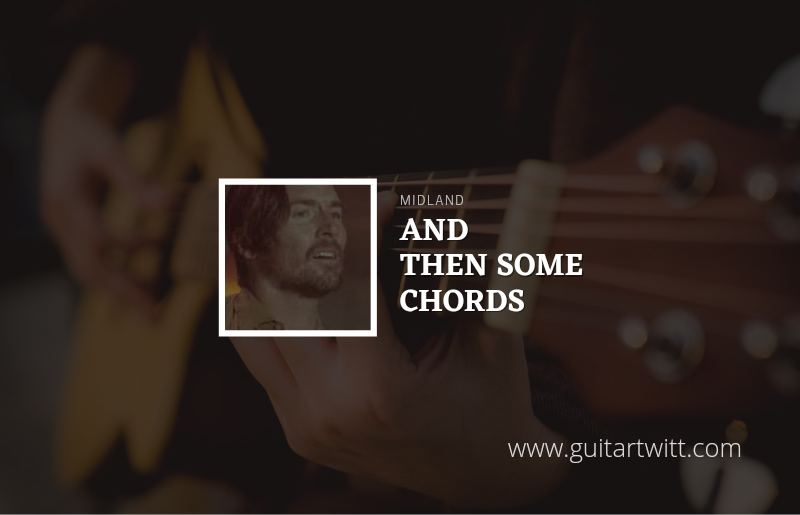 And Then Some chords by Midland 1