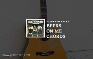 Read more about the article Dierks Bentley – Beers On Me chords  feat. Breland & HARDY