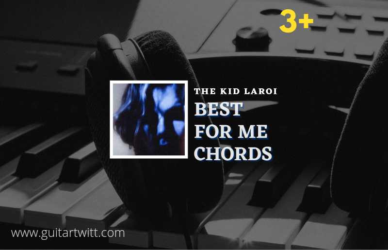 Read more about the article Best For Me chords by The Kid LAROI