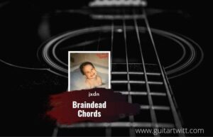 Read more about the article Braindead chords by jxdn