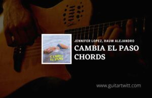 Read more about the article Cambia El Paso chords – Jennifer Lopez, Rauw Alejandro