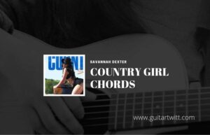 Read more about the article Country Girl chords by Savannah Dexter