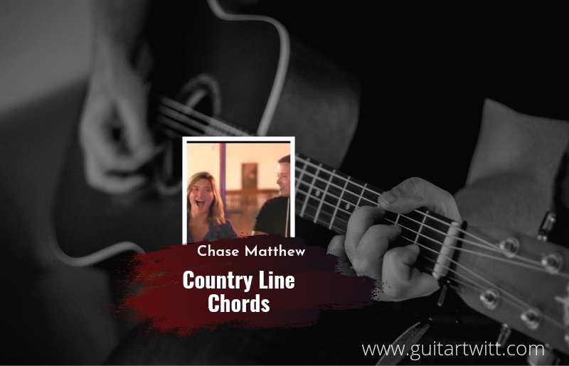 County Line chords by Chase Matthew 1