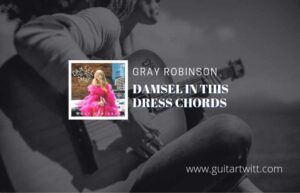 Read more about the article Damsel In This Dress chords by Gray Robinson