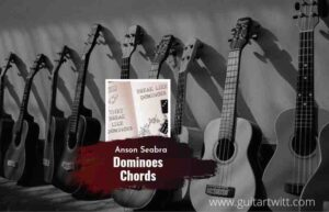 Read more about the article Dominoes chords by Anson Seabra