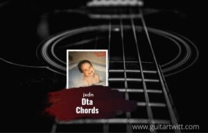 Read more about the article Dta chords by jxdn