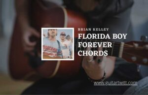 Read more about the article Florida Boy Forever chords by Brian Kelley